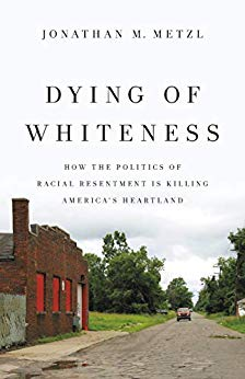 dying of whiteness jonathan metzl book cover